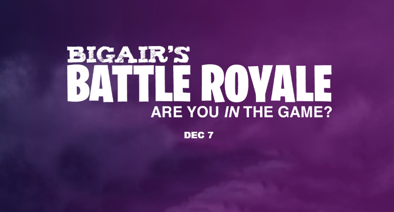 Join us on December 7th for Big Air's Battle Royale