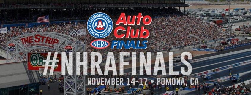 NHRA Drag Racing finals in Pomona, Ca. November 14-17, 2019 information.